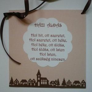 Házi áldás - szalaggal - házavató - esküvő - családi ünnepek, Otthon & lakás, Naptár, képeslap, album, Gyerek & játék, Lakberendezés, Papírművészet, A bejárati ajtóra, ajtókilincsre, falra akasztható vagy asztalon elhelyezhető - szalaggal vagy szala..., Meska