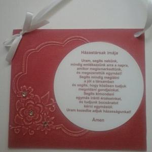 Házastársak imája - esküvő - házassági évforduló, Otthon & lakás, Dekoráció, Naptár, képeslap, album, Esküvő, Papírművészet, (Nézz körül Igenigen boltomban is.)\n\nA faliképet  1200 gr-os fehér vastag lemezkartonból és dombormi..., Meska