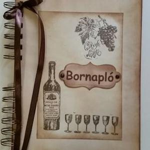 10. évem a Meskán! - Bornapló  - borvacsora - rendezvények - üzleti partnerek -  szülőköszöntő egy üveg borhoz  - emlék, Otthon & Lakás, Papír írószer, Album & Fotóalbum, Papírművészet, A bor az összes illatával, aromájával, a könnyedségével, a testességével lényegében olyan, mint az e..., Meska