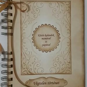 Anyáknapi ajándékötlet -Emlékmegőrző - Végtelen történet - album  - gyermekkortól felnőttkorig -  mindennapi történetek , Otthon & Lakás, Album & Fotóalbum, Papír írószer, Szép emlékek megsárgult lapokon, a múltba röpít öreg korodon.    Gyermekkori álmoktól a felnőttkorig..., Meska