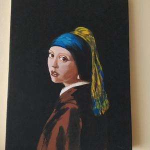 JAN VERMEER  LEÁNY  GYÖNGY FÜLBEVALÓVAL, Művészet, Festmény, Akril, Festett tárgyak, Csodálatos festmény,Jan Vermeer Leány gyöngy  fülbevalóval című festmény reprodukciója.\nKiváló ajánd..., Meska