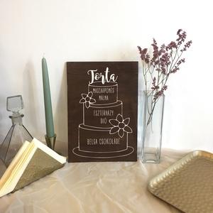 Esküvői tábla, fa tábla, torta, menyasszonyi torta, Tábla & Jelzés, Dekoráció, Esküvő, Festett tárgyak, Famegmunkálás, E S K Ü V Ő I D E K O R Á C I Ó S T Á B L A\n\nEsküvői torta tábla\n\nMÉRET: 20x30 cm (~A4)\n\nANYAG: 4 mm..., Meska