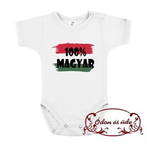 100% MAGYAR body, Ruha & Divat, Babaruha & Gyerekruha, Body, Mindenmás, Ezt a 100 % pamutból készült bodyt 100 % MAGYAR felirattal képzeltük el-akár külföldön élő magyar cs..., Meska
