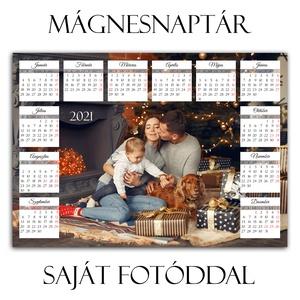 Mágnesnaptár 2021 - SAJÁT fotóddal - Mágneses hátú fényképes hűtőmágnes - Mágnes fénykép Karácsonyi ajándék - 2 méret, Otthon & Lakás, Dekoráció, Falinaptár & Öröknaptár, Ajándék NEM CSAK 1 ÉVRE! Nem bizony! Igaz, hogy ez egy naptár, ezért egy évig az is marad, de utána ..., Meska