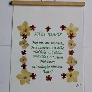 Házi Áldás Préseltvirággal, préselt virág, Oshibana Technika, falra akasztható, a4, ajándék, Otthon & lakás, Képzőművészet, Vegyes technika, Fotó, grafika, rajz, illusztráció, Mindenmás, Csak a Házi Áldás irása van nyomtatva, a többi Eredeti Virág!! \n\nEz a művészi alkotás eredeti, azaz ..., Meska
