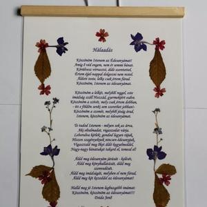 Hálaadás Préselt virágos falra akasztható Dzsida vers, ajándék, édesanya,, Otthon & lakás, Dekoráció, Kép, Fotó, grafika, rajz, illusztráció, Mindenmás, Csak a szöveg van nyomtatva, a többi Eredeti Virág!! \n\nEz a művészi alkotás eredeti, azaz ott a virá..., Meska