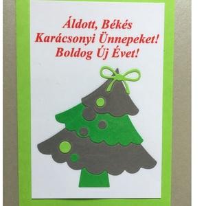 Karácsonyi Üdvözlőkártya Scrapbooking technika, FMA 97e, Otthon & lakás, Naptár, képeslap, album, Képeslap, levélpapír, Fotó, grafika, rajz, illusztráció, Mindenmás, Az üdvözlőkártya mérete 105x148,5 mm. A kivágott fenyő fóliázva van, hogy védjem az alkotást. Kézimu..., Meska