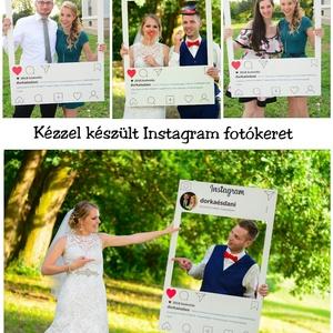 Instagram fotókeret esküvőre, lánybúcsúra, szülinapra, Dekoráció, Esküvő, Esküvői dekoráció, Nászajándék, Festett tárgyak, Kézzel készített Instagram fotókeret  A vendégek garantáltan imádni fogják! Minden megrendelőmnél n..., Meska