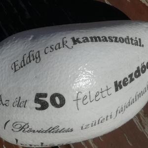 Feliratos, mintás kő, vicces szöveggel, transzferálva. :-) (Regikislany) - Meska.hu