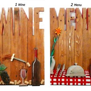 Wine and Menü / Bor és Menü tábla, Otthon & Lakás, Dekoráció, Falra akasztható dekor, Famegmunkálás, Az ár darabonként értendő!\n\n1: Borozó reklámjának, esetleg kínáló, figyelem felhívó táblaként tudnám..., Meska