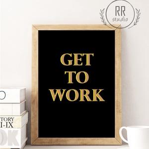 Poszter A3, motivációs idézet, Print, Falikép, Szülinap, otthoni dekoráció, kép, iroda, work, munka, vicces ajándék, Kép & Falikép, Dekoráció, Otthon & Lakás, Fotó, grafika, rajz, illusztráció, Minőségi Papír Poszter\n\n* KERET NÉLKÜL *\n\n* KIVITELEZÉS & ELKÉSZÍTÉS:\nFelszerelt stúdiónkban a mi fe..., Meska