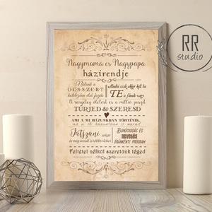 Nagymama és Nagypapa házirendje, Családi szabályok, unoka, Nagyi, házirend, vintage falikép, nagyszülők, házi áldás, név, Felirat, Dekoráció, Otthon & Lakás, Fotó, grafika, rajz, illusztráció, A4 Minőségi Papír Print Nyomtatás\n* KERET NÉLKÜL *\n\nNAGYMAMÁD / PAPÁD HÁZIRENDJE!\nVásárláskor kérlek..., Meska