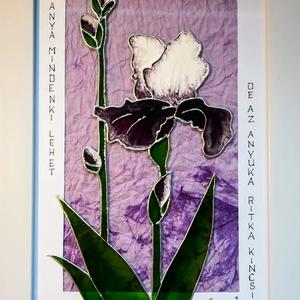 Anyáknapjára Írisz, - festett virág felirattal. Dekorációs falikép, üvegfestmény., Otthon & Lakás, Dekoráció, Kép & Falikép, Festészet, Üvegművészet, Kedves látogató, köszöntelek a virtuális boltomban.\nEzt az Íriszes képet most anyáknapjára festettem..., Meska