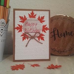 Szülinapi képeslap - őszi faleveles, Otthon & lakás, Naptár, képeslap, album, Ajándékkísérő, Dekoráció, Képeslap, levélpapír, Papírművészet, Mindenmás, Mondd el jókívánságaidat barátaidnak, családtagjaidnak, szerelmednek ezzel az  egyedi , kézi domborí..., Meska