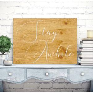 Stay Awhile fa tábla 60x40 cm, Otthon & lakás, Dekoráció, Kép, Lakberendezés, Falikép, Famegmunkálás, Festett tárgyak, Kézzel készített fa tábla:\n\nalap:  nyírfa,\nbarna háttérfestés,\nfehér betűk.\n\nAz alapozás és festés u..., Meska