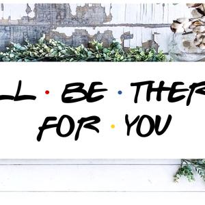 I'll be there for you vagy Central Perk 40x20 cm fa tábla, Jóbarárok, Friends, Otthon & Lakás, Táblakép, Dekoráció, Famegmunkálás, Festett tárgyak, Meska