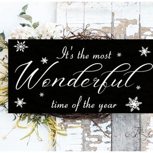 It\'s the most wonderful time of the year - fekete 40x20 cm fa tábla, Otthon & Lakás, Karácsony & Mikulás, Karácsonyi dekoráció, Famegmunkálás, Festett tárgyak, Kézzel készített fa tábla:\n\n- alap: nyírfa,\n- fekete háttérfestés,\n- fehér betűk,\n- akasztó.\n\nBarna ..., Meska