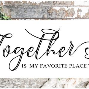 Together is my favorite place to be 40x20 cm fa tábla - Meska.hu