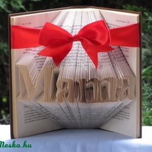 """Könyvszobrászat  \""""Mama masnival\"""" rendelésre, Könyvszobor, Dekoráció, Otthon & Lakás, Papírművészet, Újrahasznosított alapanyagból készült termékek, Közeledik a nagymamád születésnapja és valami különleges, egyedi, maradandó ajándékot szeretnél?\n\nAk..., Meska"""