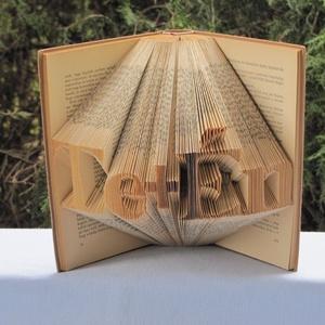Könyvszobrászat Te+Én Rögtön vihető!, Könyvszobor, Dekoráció, Otthon & Lakás, Papírművészet, Újrahasznosított alapanyagból készült termékek, Közeledik kedvesed születésnapja és egy különleges, egyedi ajándékot szeretnél? \n\nAkkor lepd meg őt ..., Meska