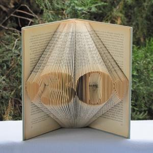 Könyvszobrászat  számok 30 Rendelésre!, Könyvszobor, Dekoráció, Otthon & Lakás, Papírművészet, Újrahasznosított alapanyagból készült termékek, Közeledik egy Születésnap, Házassági évforduló\nés valami egyedit, különlegeset szeretnél?\n\nAkkor itt..., Meska