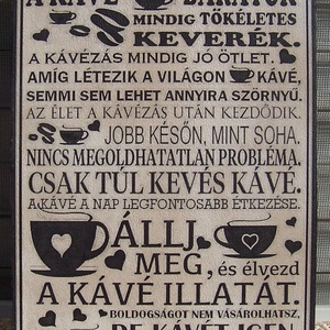"""""""A kávé és a barátok ...""""    jó tanácsok kávéimádóknak szöveges falikép, Otthon & Lakás, Felirat, Dekoráció, Decoupage, transzfer és szalvétatechnika, Falapra akrilfestékkel  és transzfertechnikával készült saját szerkesztésű    falikép. A képet, szö..., Meska"""