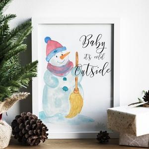 """Kézzel festett,akvarell hóember nyomtatható karácsonyi üdvözlőlap, falikép, karácsonyi dekoráció,ajándék., Otthon & lakás, Karácsony, Dekoráció, Lakberendezés, Karácsonyi dekoráció, Mindenmás, Fotó, grafika, rajz, illusztráció, """"Baby it's cold outside"""" Kézzel festett akvarell hóember, nyomtatható karácsonyi üdvözlőlap, faliké..., Meska"""