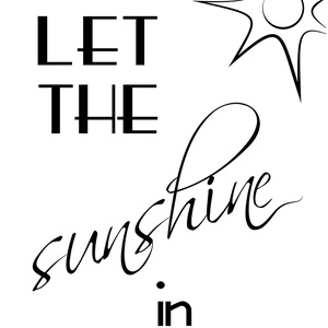 Napsütéses kép, typography art, Dekoráció, Otthon, lakberendezés, Képzőművészet, Naptár, képeslap, album, Fotó, grafika, rajz, illusztráció, Let the sunshine in! (Engedd be a napfényt!) Kiváló minőségű, vastag műnyomó papírra (350grammos) n..., Meska