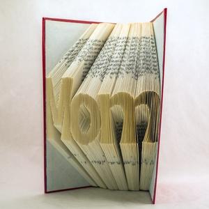 Egyedi 3 betűs feliratos hajtogatott könyv - egyedi három betűs szöveg - origami - Mom - Mama - szobor - E87, Otthon & lakás, Dekoráció, Dísz, Lakberendezés, Hajtogatott könyv vagy más néven könyv origami.  Egyedi elképzelés alapján bármilyen szöveg elkészít..., Meska