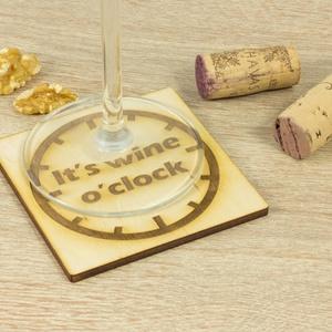 It's Wine o' clock lézervágott fa poháralátét szett - Szakácsnak  - Sörnek - Bornak - Konyhába - Apának - Esküvőre - Meska.hu