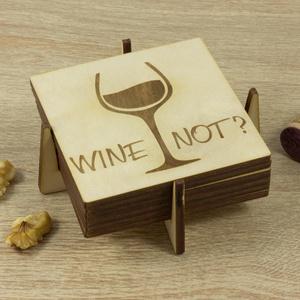 Wine not? feliratú lézervágott fa poháralátét szett - Séfnek - Boros - Konyhába - Apának - Lakodalomra, Otthon & Lakás, Tányér- és poháralátét, Konyhafelszerelés, Prémium minőségű 6 darabos alátét szett. Wine Not? - Why Not?  El tudsz képzelni egy olyan csodás es..., Meska