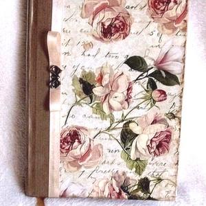 Emlékkönyv  - A VINTAGE rózsás  , Otthon & lakás, Naptár, képeslap, album, Jegyzetfüzet, napló, Dekoráció, Naptár, Papírművészet, Ajánlom, igazi emlékkönyvnek, leánybúcsúztatóra, vagy ha csak megszólít és veled szeretne menni. \nA ..., Meska