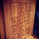 """Good Beer - kép, Otthon & lakás, Férfiaknak, Dekoráció, Kép, Sör, bor, pálinka, Sörimádók figyelem!  Domborműves kialakítású """"DRINK GOOD BEER WITH GOOD FRIENDS"""" feliratos fa kép,sö..., Meska"""
