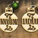 Egyedi karácsonyfadísz-VÁLASZTHATÓ ÉVSZÁMMAL, Otthon & lakás, Dekoráció, Ünnepi dekoráció, Karácsonyi, adventi apróságok, Karácsonyfadísz, Személyre szóló karácsonyi ajándék, ami szép dísze lesz a karácsonyfának. A család minden tagja szám..., Meska