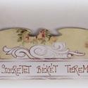 Rózsás táblácska , Dekoráció, Esküvő, Ünnepi dekoráció, Nászajándék, Rózsás táblácska   Fa alapra oldószermentes festékkel és ragasztólakkal díszített romantikus táblács..., Meska