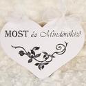 MOST és MINDÖRÖKKÉ! felirat esküvőre - fehér szív, Dekoráció, Esküvő, Ünnepi dekoráció, Esküvői dekoráció, MOST és MINDÖRÖKKÉ! felirat esküvőre - fehér szív  Ajándékaim egyedi felirattal készülnek. A díszíté..., Meska