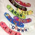 Gyermek névtábla, ajtótábla, Otthon, lakberendezés, Dekoráció, Baba-mama-gyerek, Utcatábla, névtábla, Rendelésre készítek ajtótáblákat különböző névvel ellátva, a kért színnel, dekoráció..., Meska