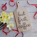 """""""But first coffee"""" vágódeszka , Konyhafelszerelés, Vágódeszka, Gravírozás, Gravírozott technikával készült """"but first coffee"""" feliratú vágódeszka.   Mérete: 30x14 cm , Meska"""