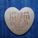 Szív formájú, bibliai igés falidísz - Józsué 24,15,  Egyedi tervezésű felirattal dekoráltam, - a  J...