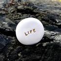 LIFE - Kerámia Üzenetkavics, Dekoráció, Otthon, lakberendezés, Legyél egyedi minden pillanatban!  Válassz a meglévő feliratokból vagy találd ki saját üzenetedet  é..., Meska