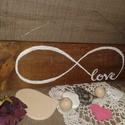 Végtelen szerelem..., Szerelmeseknek, Fenyő fa az alap amit lazúrral festettem le  háromszor .A feliratot akrillal festettem. 38 x 9,5 cm ..., Meska