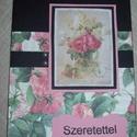 Képeslap - fekete - rózsás, Esküvő, Nászajándék, Meghívó, ültetőkártya, köszönőajándék, Roppant elegáns, fekete-rózsás,10x15 cm nagyságú, szétnyitható klasszikus, romantikus képeslap, üdvö..., Meska