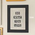 Újrakép - Do what you love - fekete - kép újrahasznosított anyagokból, dekoráció, vintage, loft, Dekoráció, Otthon, lakberendezés, Kép, Falikép, A keretet padláson talált bontott és kimaradt falambéria alkotja, melyet fekete színű környezetbarát..., Meska