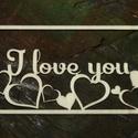 'I love you' fa felirat, ajtódísz, falikép, dekoráció , Dekoráció, Otthon, lakberendezés, Dísz, Kép, Ajtódísz, kopogtató, Famegmunkálás, Fából, kézzel és lézervágással készített magyar termék, új.   Mérete: 15x10 cm Igény esetén nagyobb..., Meska
