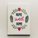 Home sweet home vászonkép, Dekoráció, Otthon, lakberendezés, Falikép, A kép feszített vászonra, akrilfesték használatával készítem. A kép falra akasztható. Bár..., Meska