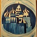 Blue kremlin, Képzőművészet, Festmény, Akril, Festészet, Akril festmeny 24x30 cm Regi vagyam megfesteni a Kremlint, de sajat fantaziamra bizva az alkotast k..., Meska