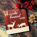 A csoda benned van. - karácsonyi deszkakép, Dekoráció, Ünnepi dekoráció, Karácsonyi, adventi apróságok, Karácsonyi dekoráció, Festészet, Teremts igazi ünnepi hangulatot otthonodban ezzel a karácsonyi deszkaképpel!  Fenyőléceket lazúrral..., Meska