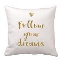 Follow your dreams díszpárnahuzat (40x40cm), Otthon & lakás, Dekoráció, Lakberendezés, Lakástextil, Párna, • KÉZZEL KÉSZÍTETT DEKOR PÁRNAHUZAT EGYEDI NYOMATTAL  LEÍRÁS • szín: fehér • méret: 40x40cm • anyag:..., Meska