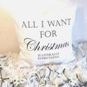 Karácsonyi feliratos vicces párna, All I Need For Christmas Is Literally EVERYTHING díszpárna, huzat + belső, Otthon & lakás, Szerelmeseknek, Ünnepi dekoráció, Dekoráció, Lakberendezés, Lakástextil, Párna, KÉZZEL KÉSZÍTETT DEKOR PÁRNAEGYEDI NYOMATTAL  Elkészítési idő: 2-3 munkanap Szállítási idő: 2 munkan..., Meska