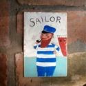 sailor AKCIOS!, Dekoráció, Képzőművészet, Kép, Festmény, LEARAZVA! Egyedi, vekony farostlemezre festett akril kep. kb 14 x 21 cm. ajanlottan postazom.  10.00..., Meska
